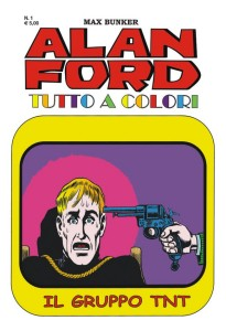 Alan Ford Tutto a colori N. 1<br>Il Gruppo TNT<br>Euro 5,00 (dal 3 maggio)