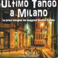 """""""Ultimo Tango a Milano"""" è il titolo del nuovo e appassionante giallo del rinomato scrittore milanese Ippolito Edmondo Ferrario, edito da Fratelli Frilli Editori. Gunther Sander è un ex-mercenario tedesco […]"""